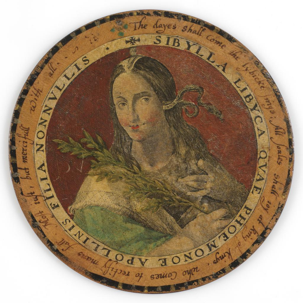 An image of Roundel or trencher. Wood roundel, with applied print of the Libyan Sibyl. Hand-coloured in red, green, ochre and black. Inscribed in black ink. Undecorated reverse. With a small hole near the top at the edge, diameter 13.7 cm, circa 1601-1625. Part of M.5.1-13 & A-1920: Box containing twelve roundels or trenchers. Unknown maker, after Passe, Crispijn I de, printmaker (Flemish, 1564-1637). Circular box and cover of turned wood, containing twelve roundels. Each decorated with an applied hand-coloured engraving of a Sibyl, surrounded by a hand-written English inscription. Height, box, 6.7 cm, diameter, box, 17.1 cm, diameter, roundels, 13.7 cm, circa 1601 to circa 1625.
